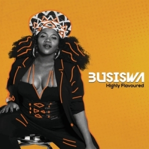 Highly Flavoured BY Busiswa